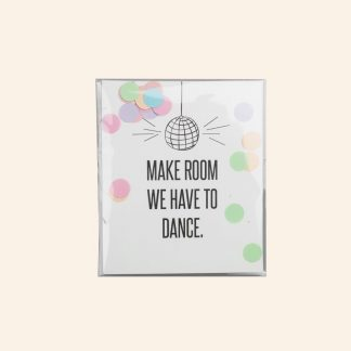 konfetti kort The gift label make room we have to dance